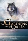 Les Gardiens des portes, Tome 1 : Abbygaelle