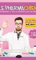 Le Pharmachien, Tome 1 : Différencier le vrai du n'importe quoi en santé !