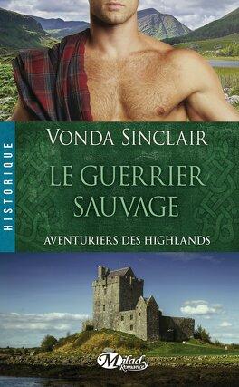 Couverture du livre : Aventuriers des Highlands, Tome 1 : Le Guerrier Sauvage