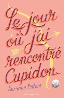 Couverture du livre : Le jour où j'ai rencontré Cupidon...