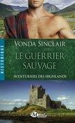 Aventuriers des Highlands, Tome 1 : Le Guerrier Sauvage