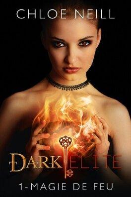 Couverture du livre : Dark Elite, Tome 1 : Magie de feu