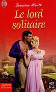 Daughters of Fortune, Tome 3 : Le lord solitaire