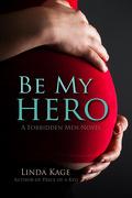 Forbidden Men, Tome 3 : Be My Hero