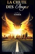 La chute des Anges, tome 1 : Tomber