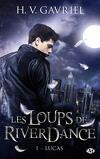 Les Loups de Riverdance, Tome 1 : Lucas
