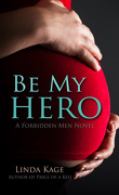 Forbidden Men, Tome 3 : Be My Hero
