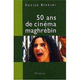 Couverture du livre : 50 ans de cinéma maghrébin