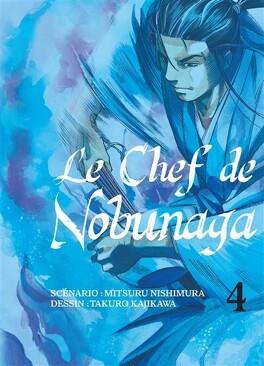 Couverture du livre : Le Chef de Nobunaga, Tome 4
