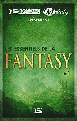 Couverture du livre : Bragelonne et Milady présentent Les Essentiels de la Fantasy #1