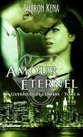 Les Guerriers de l'ombre, Tome 6 : Amours éternels