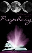 The Mauve Legacy, Tome 5 : Prophecy