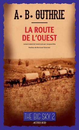 Couverture du livre : The Big Sky, Tome 2 : La Route de l'Ouest