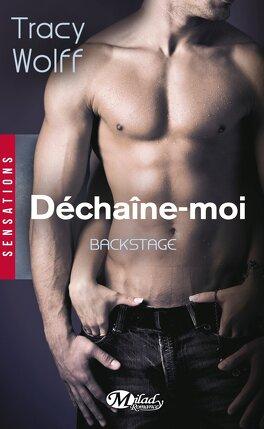 Couverture du livre : Backstage, Tome 1 : Déchaîne-moi
