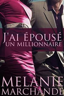 Couverture de I Married a Billionaire, Tome 1 : J'ai épousé un millionnaire