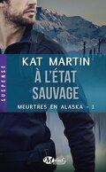 Meurtres en Alaska, Tome 1 : À l'état sauvage