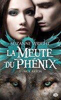 La Meute du Phénix, Tome 3 : Nick Axton