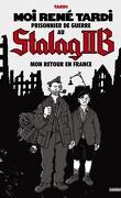 Moi René Tardi prisonnier au Stalag II B, tome 2 : Mon retour en France