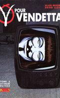 V pour Vendetta, tome 3 : La valse du vice