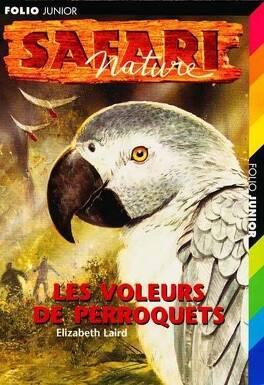 Couverture du livre : Safari Nature, Tome 7 : Les voleurs de perroquets