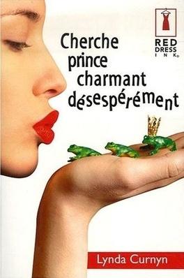 Couverture du livre : Cherche prince charmant désespérément