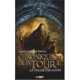 Couverture du livre : Chroniques de la Tour, Tome 1 : La Vallée des Loups
