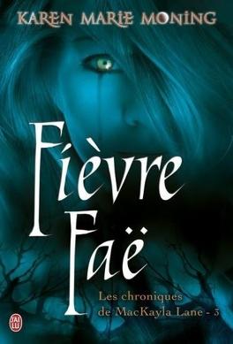 Couverture du livre : Chroniques de MacKayla Lane, Tome 3 : Fièvre Faë