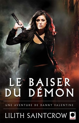 Couverture du livre : Danny Valentine, Tome 1 : Le Baiser du démon