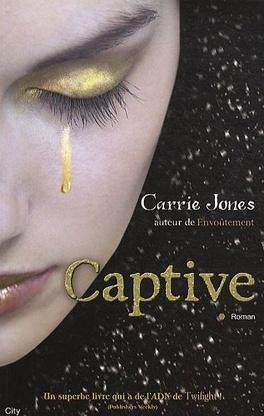 Couverture du livre : Envoûtement, Tome 2 : Captive