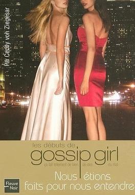 Couverture du livre : Gossip Girl : Nous étions faits pour nous entendre