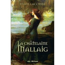 Couverture du livre : La trilogie de Mallaig, tome 2 : La châtelaine de Mallaig