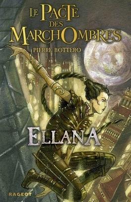 Couverture du livre : Le Pacte des Marchombres, Tome 1 : Ellana