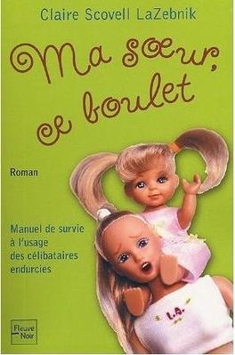 Couverture du livre : Ma soeur, ce boulet