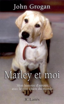 Couverture du livre : Marley et moi : mon histoire d'amour avec le pire chien du monde