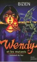Wendy et les mutants, tome 1 : Sommeil de feu