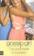 Gossip Girl, Tome 11 : T'as pas intérêt à m'oublier