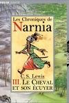 couverture Le Monde de Narnia, Tome 3 : Le Cheval et son écuyer