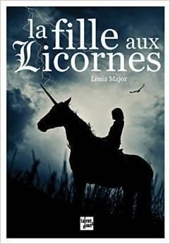 Couverture du livre : La Fille aux licornes, Tome 1 : La Rencontre