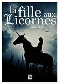 La Fille aux licornes, Tome 1 : La Rencontre