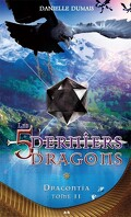 Les 5 derniers dragons, Tome 11: Dracontia