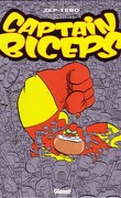 Captain Biceps, Tome 4 : L'inoxydable