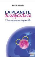 La Planète Disneylandisée : Pour un tourisme responsable