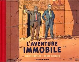 Couverture du livre : Le dernier chapitre, tome 1 : Blake et Mortimer - L'aventure immobile