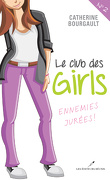 Club des girls, tome 2 : Ennemies jurées !
