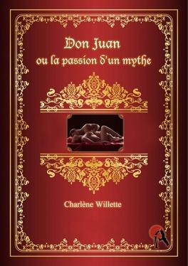 Couverture du livre : Don Juan ou la Passion d'un Mythe