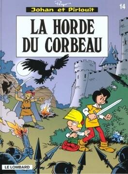 Couverture du livre : Johan et Pirlouit, Tome 14 : La Horde du corbeau