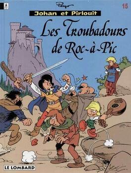 Couverture du livre : Johan et Pirlouit, Tome 15 : Les Troubadours de Roc-à-Pic