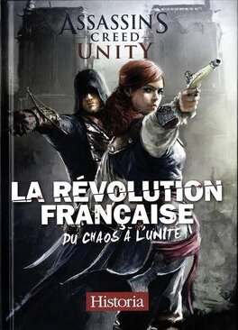 Couverture du livre : La révolution française, du chaos à l'humanité : Assassin's creed unity