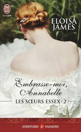 Couverture du livre : Les Sœurs Essex, Tome 2 : Embrasse-moi, Annabelle