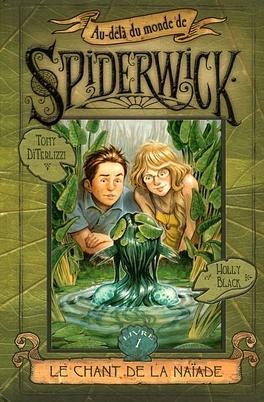 Couverture du livre : Au-delà du monde de Spiderwick, Tome 1 : Le chant de la naïade